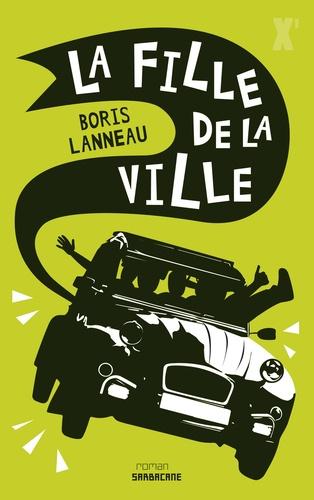 Boris Lanneau - La fille de la ville.