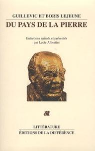 Boris Lejeune et  Guillevic - Du pays de la pierre.