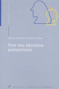 Boris Libois et  Collectif - Pour une éducation postnationale.