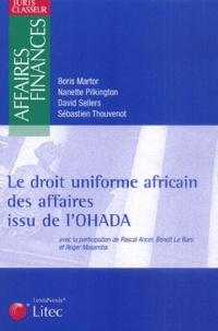 Boris Martor et Nanette Pilkington - Le droit uniforme africain des affaires issu de l'OHADA.