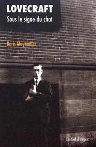 Boris Maynadier - Lovecraft - Sous le signe du chat.