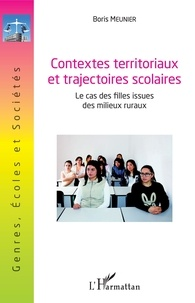 Livre complet téléchargement gratuit Contextes territoriaux et trajectoires scolaires  - Le cas des filles issues des milieux ruraux en francais