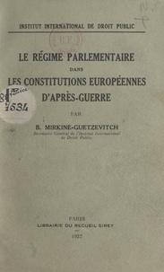 Boris Mirkine-Guetzévitch et  Institut international de droi - Le régime parlementaire dans les constitutions européennes d'après guerre - Rapport présenté à la session de 1937.