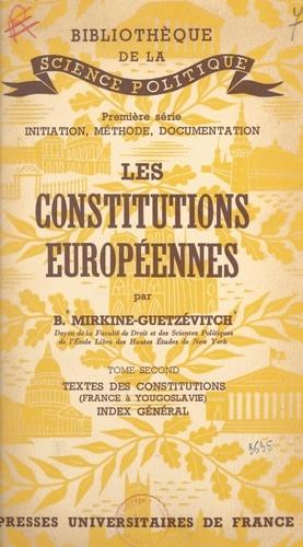 Les constitutions européennes (2). Textes des constitutions, France à Yougoslovie. Index général