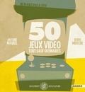 Boris Mirroir et Antoine Maurel - 50 Jeux vidéo tout sauf ordinaires.