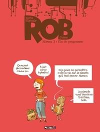 Boris Mirroir et  James - Rob Tome 3 : Fin de programme.
