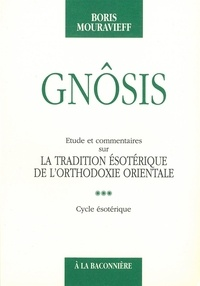 Boris Mouravieff - Gnôsis - Volume 3, Cycle ésotérique.