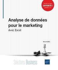 Boris Noro - Analyse de données pour le marketing - Avec Excel.