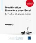 Boris Noro - Modélisation financière avec Excel - De l'analyse à la prise de décision.