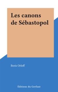 Boris Orloff - Les canons de Sébastopol.