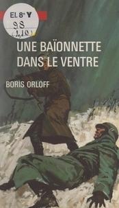 Boris Orloff - Une baïonnette dans le ventre.