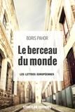 Boris Pahor et Guy Fontaine - Le berceau du monde.