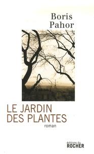 Boris Pahor - Le Jardin des Plantes.