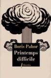 Boris Pahor - Printemps difficile.