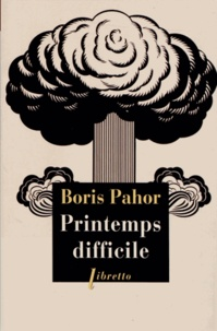 Boris Pahor - Printemps difficile.