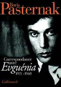 Boris Pasternak - Correspondance avec Evguénia - 1921-1960.