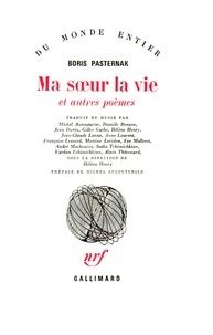 Boris Pasternak - Ma soeur la vie - Et autres poèmes.