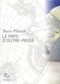 Boris Pilniak - Le Pays d'Outre-Passe.