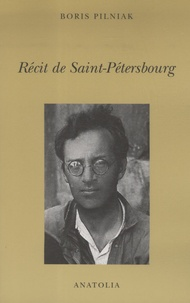 Boris Pilniak - Récit de Saint-Pétersbourg.