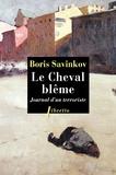 Boris Savinkov - Le Cheval blême - Journal d'un terroriste.