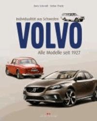 Boris Schmidt et Stefan Thiele - Volvo - Individualität aus Schweden - Alle Modelle seit 1927.