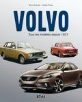 Boris Schmidt et Stefan Thiele - Volvo, tous les modèles depuis 1927.