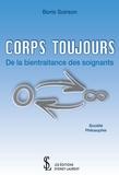 Boris Soirson - Corps toujours - De la bientraitance des soignants.