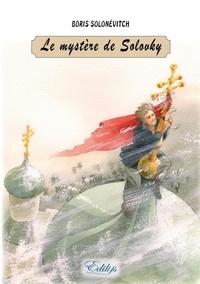 Boris Solonévitch - Le mystère de Solovky.