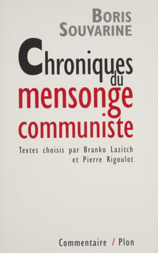Boris Souvarine - Chroniques du mensonge communiste.