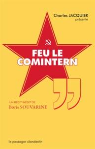 Boris Souvarine - Feu le Comintern.