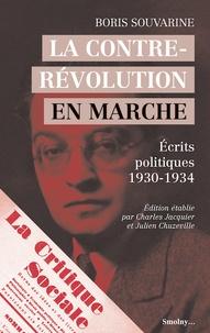 Boris Souvarine - La contre-révolution en marche - Ecrits politiques (1930-1934).