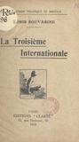 Boris Souvarine et Jacques Sadoul - La troisième Internationale.
