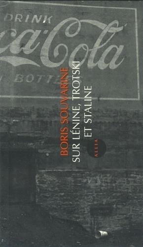 Boris Souvarine - Sur Lénine, Trotski et Staline.