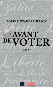Boris Spasov - 1 euro avant de voter - Essai politique.