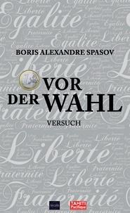 Boris Spasov - 1 Euro vor der Wahl - Ein politisches Pamphlet.