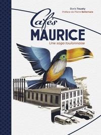 Boris Touaty et Pierre Bellemare - Cafés Maurice - Une saga toulonnaise.