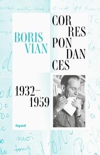 Boris Vian - Correspondances 1932-1959.