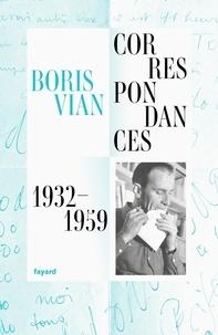 Boris Vian - Correspondances 1932-1959 - Vouszenserancinq !.