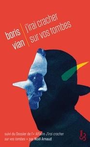 Boris Vian - J'irai cracher sur vos tombes.