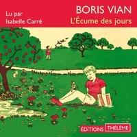 Boris Vian et Isabelle Carré - L'Écume des jours.