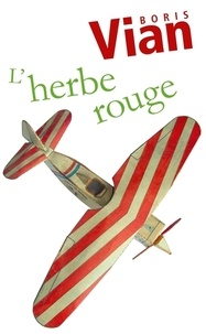 Boris Vian - L'herbe rouge.