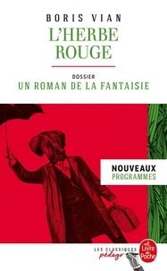 Boris Vian - L'herbe rouge - Dossier thématique : un roman de la fantaisie.