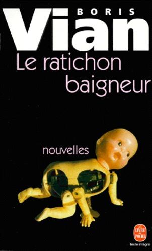 Boris Vian - Le ratichon baigneur - Et autres nouvelles.
