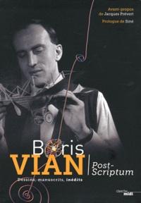 Boris Vian - Post-Scriptum Boris Vian - Dessins, manuscrits, inédits.