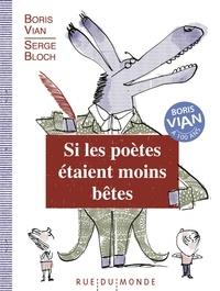 Boris Vian - Si les poètes étaient moins bêtes.