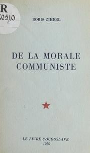 Boris Ziherl - De la morale communiste.