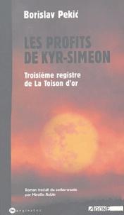 Borislav Pekic - La Toison d'or Tome 3 : Les Profits de Kyr-Siméon.