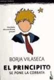 Borja Vilaseca Martorell - El Principito se pone la corbata.