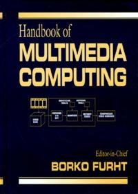 HANDBOOK OF MULTIMEDIA COMPUTING. Edition en anglais.pdf