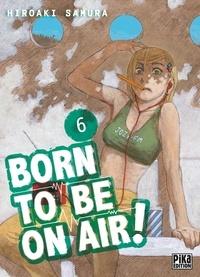 Téléchargement gratuit des ebooks au format pdf Born to be on air! T06 in French ePub RTF CHM par